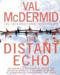 The Distant Echo, McDermid Val