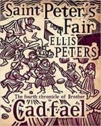 Saint Peter\'s Fair . Chronicles of Brother Cadfael ., Peters Ellis