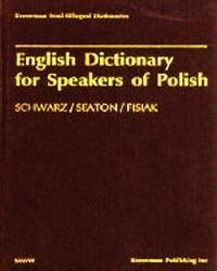 English dictionary for speakers of Polish, Schwarz C. M., Seaton M. A., Fisiak J.